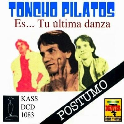 Toncho Pilatos - Es...Tu Última Danza.jpg