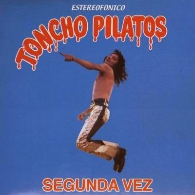 Toncho Pilatos - Segunda Vez.jpg